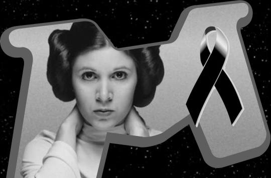 Carrie Fisher, 1956 - 2016 May the Force be with you